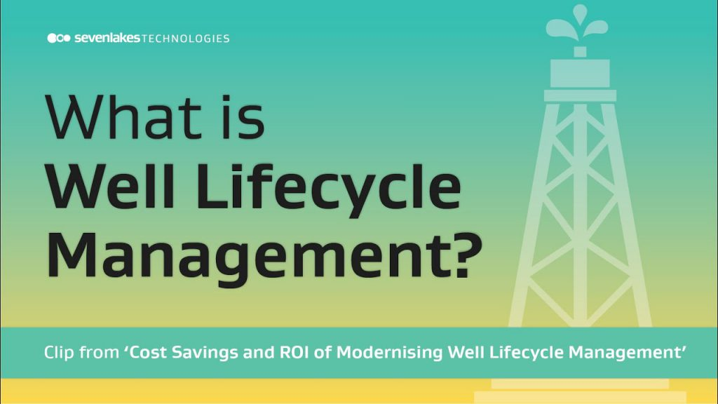 Oil Well Lifecycle: What is Well Lifecycle Management?