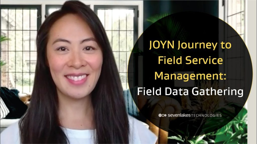 JOYN Journey to Field Service Management: Field Data Gathering